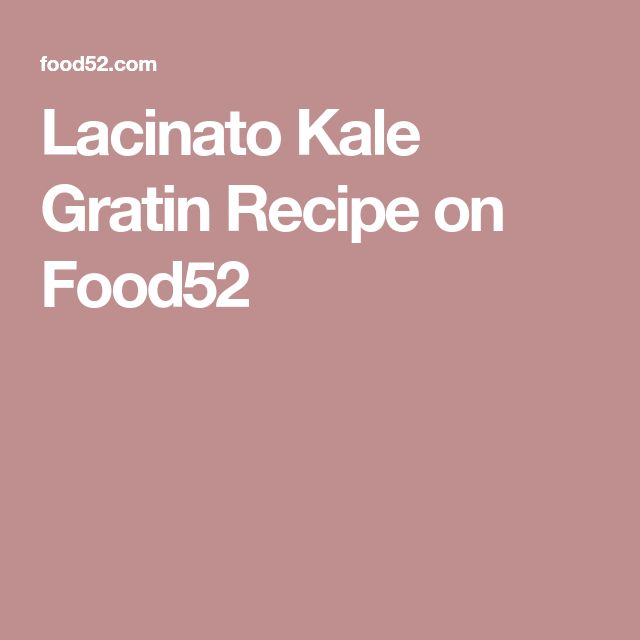 Lacinato Kale Gratin Recipe on Food52