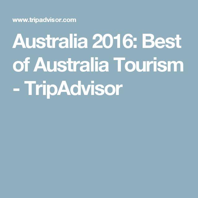 Australia 2016: Best of Australia Tourism - TripAdvisor