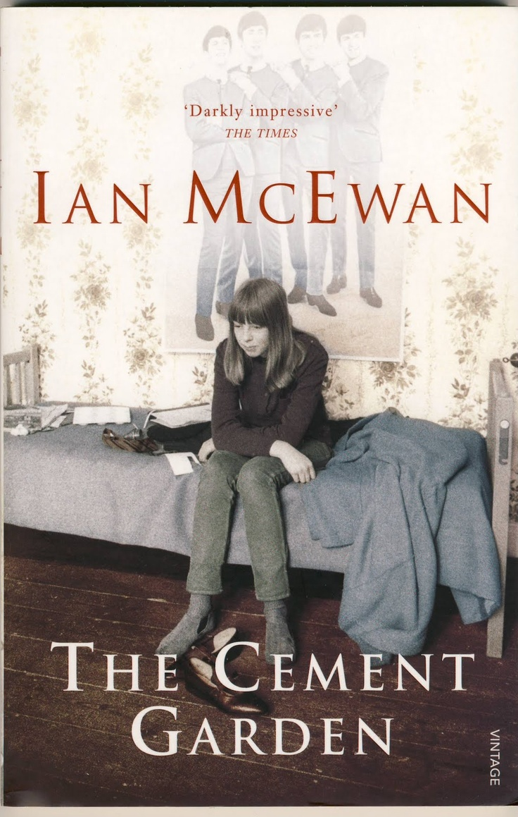 The Cement Garden: Ian Mcewan: October Right, I'm Going To Read Sweet Tooth  Because I Already Bought It, And Then I'm Finished With Mcewan