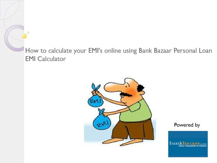 How To Calculate Your Emi S Online Using Bankbazaar Personal Loan Emi Calcul Short Term Loans Calculator Financial News