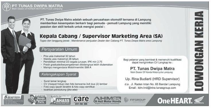 Lowongan Kepala Cabang/ Supervisor Marketing Area (SA) PT. TUNAS DWIPA MATRA Lampung  PT. Tunas Dwipa Matra adalah perusahaan otomotif ternama di Bandar Lampung, memberikan kesempatan berkarir kepada pemuda-pemudi Lampung yang memiliki passion dan skill terbaik untuk mengisi posisi sebagai:  Kepala Cabang/ Supervisor Marketing Area (SA)