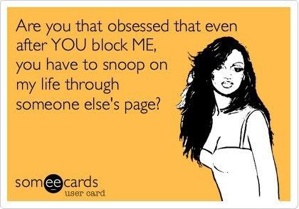 When someone stalks you