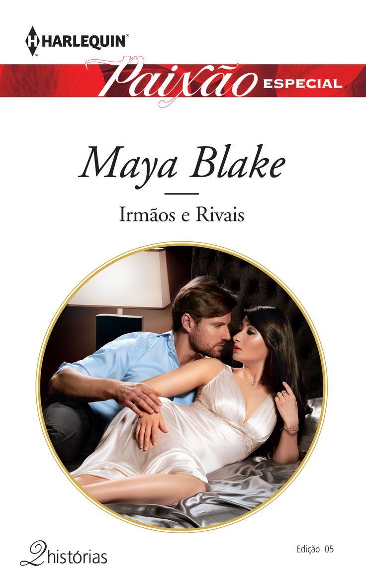 Paixão Especial 5 | Irmãos e Rivais de Maya Blake. #paixao #paixaoespecial #mayablake #harlequin