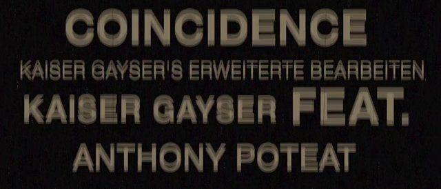 Kaiser Gayser Feat Anthony Poteat  Coincidence  Kaiser Gayser's Erweiterte Bearbeiten  Music Video