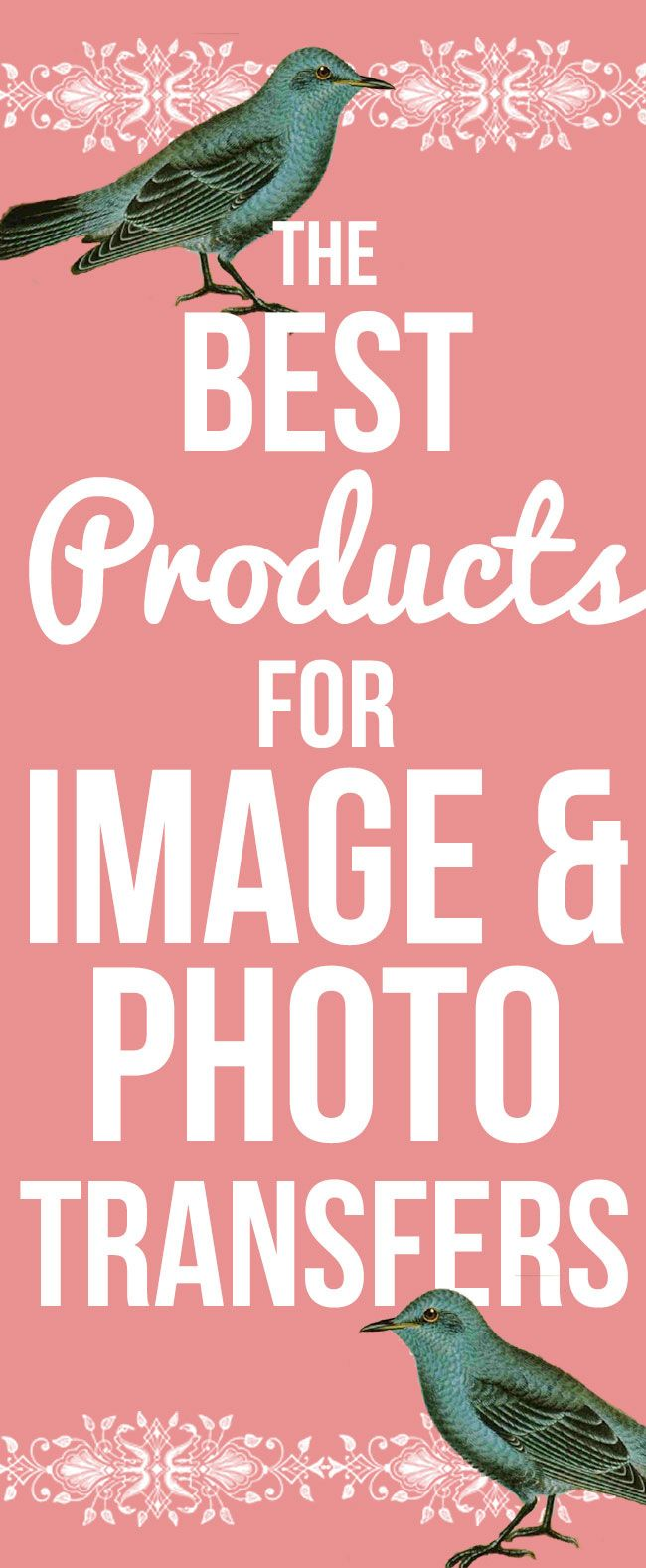 The Best Products for Image and Photo Transfers! Graphics Fairy. Find out which products are the best to use for your Projects and Why!