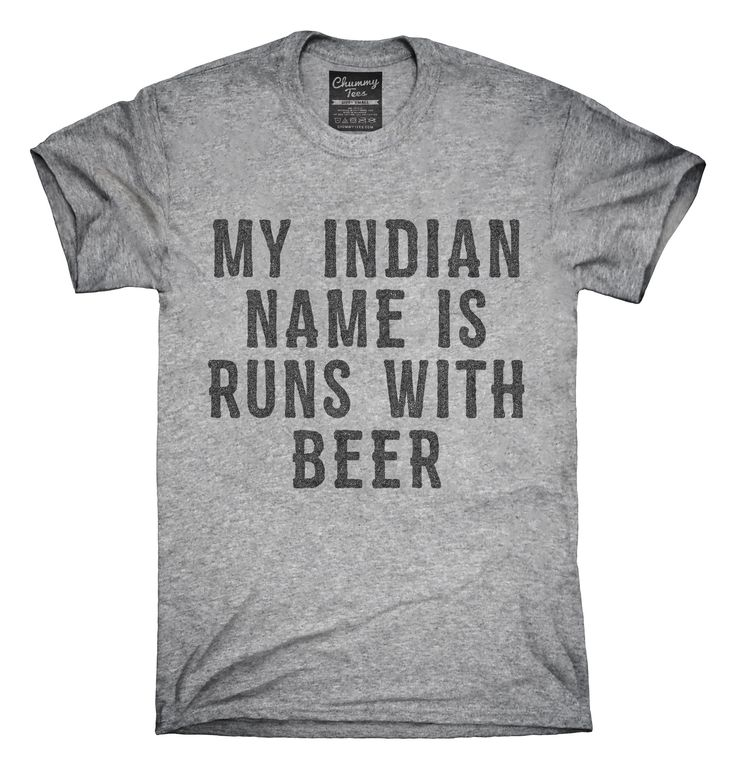 My Indian Name Is Runs With Beer Funny T-Shirts, Hoodies, Tank Tops