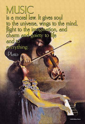 Music is a moral law. It gives soul to the universe, wings to the mind, flight to the imagination… Plato