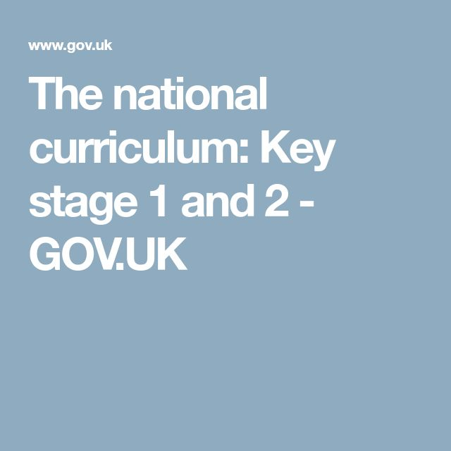 The national curriculum: Key stage 1 and 2 - GOV.UK