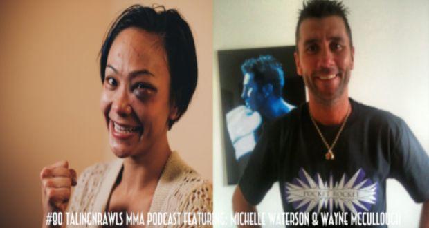 #80 Talking Brawls MMA.com Podcast featuring: Michelle Waterson & Wayne McCullough | TalkingBrawlsMMA.com