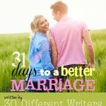 31 Days to a Better Marriage {Subscriber Freebie}
