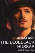 The Blue Black Hussar - Adam Ant has lost the warpaint but this intriguing documentary finds his dandyish, swashbuckling nature intact. Cast: Adam Ant Dott Cotton Esther Segarra Georgina Baillie Georgina Leahy Holly Mercer Jack Bond Jamie Reynolds John Robb Katherine D'hubert Mark Ronson Michele Chiappalone