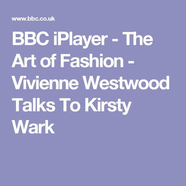 BBC iPlayer - The Art of Fashion - Vivienne Westwood Talks To Kirsty Wark