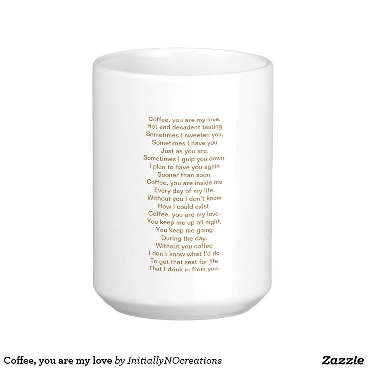 Coffee, you are my love basic white mug