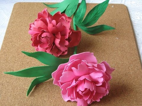 Цветы из фоамирана - пион. Мастер класс часть 1 - YouTube