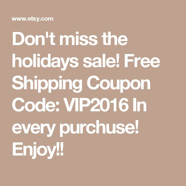 Don't Miss The Holidays Sale! Free Shipping Coupon Code