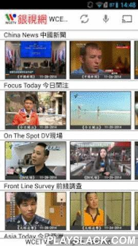 WCETV  Android App - playslack.com ,  WCETV Android App is free and will allow you to watch WCETV content 24/7 on your Android Smartphone and/or Chromecast Mobile TV! Watch Mandarin & Cantonese Chinese Language programs for free on demand! Have the flexibility to watch CCTV-4, CCTV News, Guang Dong Television, & R&C Media Group, Inc exclusive productions all at your fingertips!- Hundreds of On Demand Programs- Chromecast Compatible - Stream and control your viewing experience…