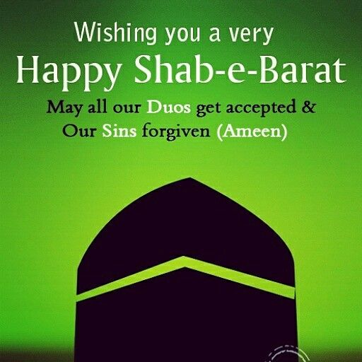 ASSALAM-0-ALAIKUM WA RAHMAT ULLAHI WA BARAKATUH. May ALLAH Bless US All and Forgive All Our Sins,Give us Jannat-Ul-Firdous (heaven), Make us Better Human Beings and Help us in the World and Hereafter! MAY ALLAH BLESSED US ALL WITH HIS COUNTLESS AND ENDLESS BLESSINGS  AMEEN SUM AMEEN  Happy Shab-E-Baraat (Laylat al Baraat ليلة البراءة,) Everyone! —