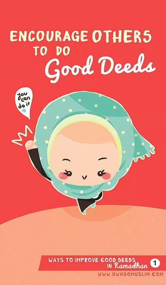 Encourage each othet to do good deeds. (Ramadan 2014)