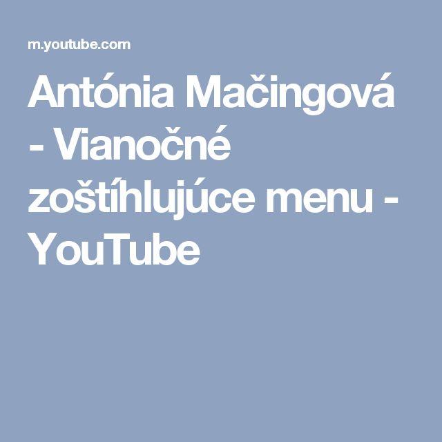 Antónia Mačingová - Vianočné zoštíhlujúce menu - YouTube
