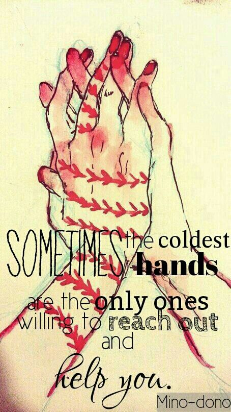 Sometimes the coldest hands are the only ones willing to reach out and help you | Tokyo ghoul