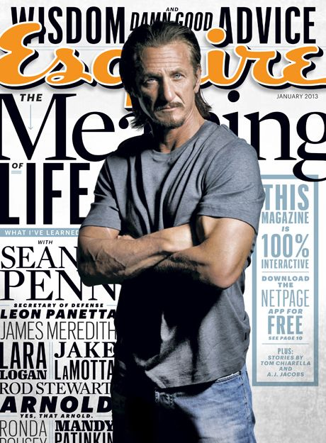 Sean Penn: http://www.esquire.com/features/what-ive-learned/meaning-of-life-2013/sean-penn-interview-0113