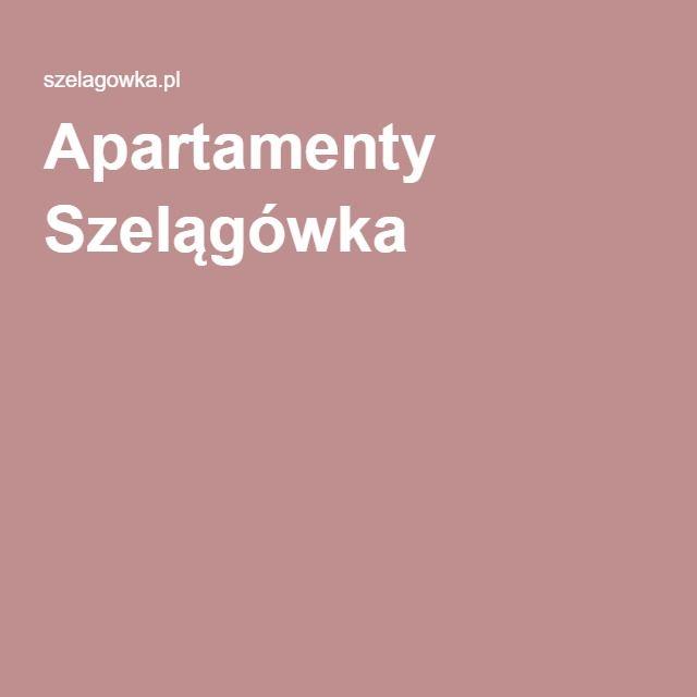 Apartamenty Szelągówka