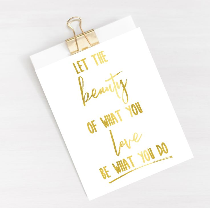 Gold Foil Print 'Let the beauty of wha you love be what you do'  Shop NOW - from $16.99  Ships worldwide from Australia