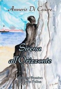 Sirena all'orizzonte – Amneris Di Cesare | Diario di Pensieri Persi