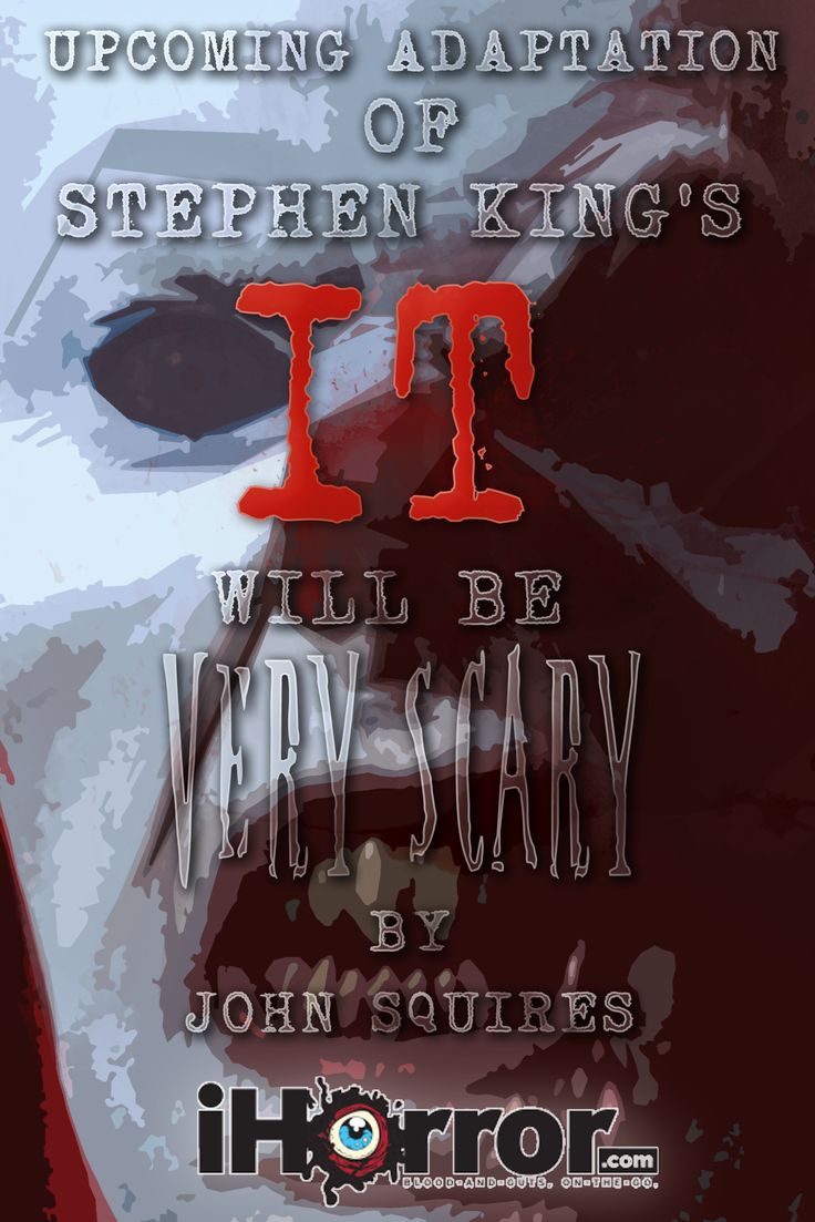 Upcoming adaptation of stephen king s it will be very scary