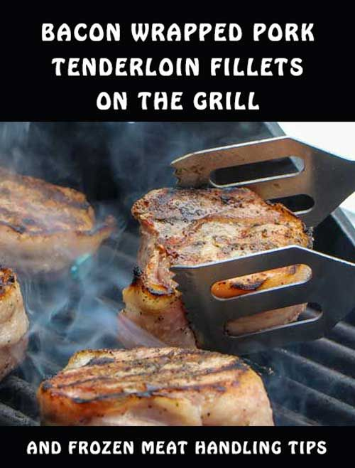 Bacon Wrapped Pork Tenderloin Fillets on the Grill