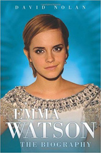 Emma Watson - the Biography: David Nolan provides a detailed insight into Emma Watson's career, the highs and lows of being a child star and how she is moving on from Harry Potter balancing the world of fashion with her academic studies in America.