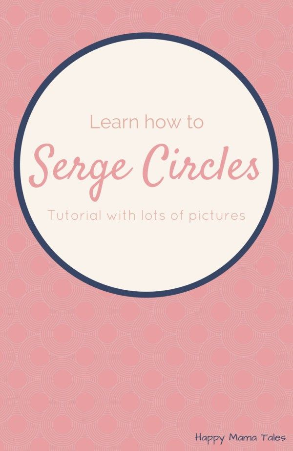 Learn how to serge circles of all kinds! The serger is an awesome tool in your DIY projects! Serge flat and continuous circles