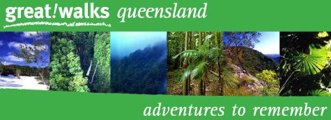 Great Walks of Queensland - a world-class system of walking tracks through Queensland's protected area estate, including four magnificent World Heritage Areas.
