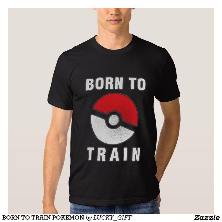 BORN TO TRAIN POKEMON T-SHIRT