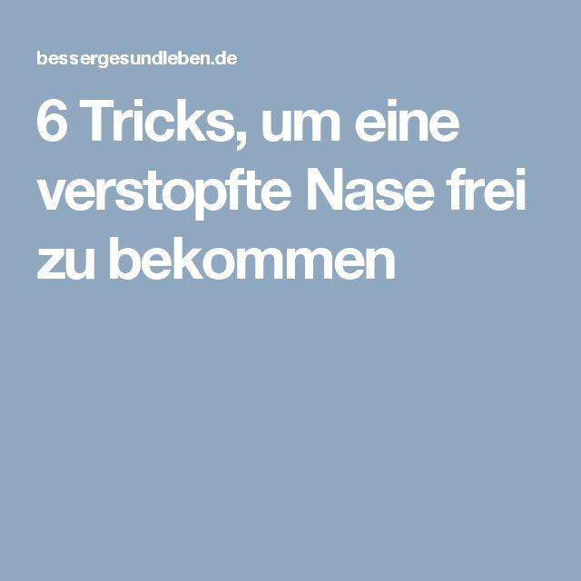 6 Tricks, um eine verstopfte Nase frei zu bekommen