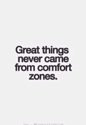 Great Things Never Came from Comfort Zones.  ~It's Where You START Your Warm-Ups!