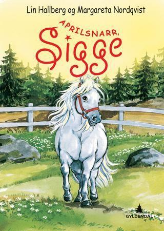 Aprilsnarr, Sigge!