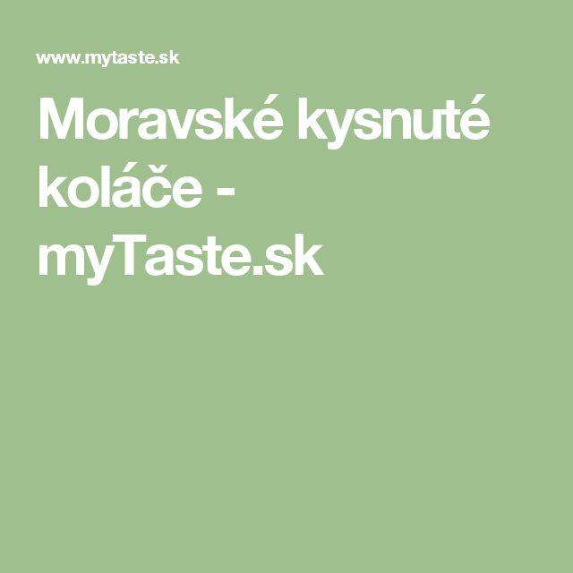 Moravské kysnuté koláče - myTaste.sk