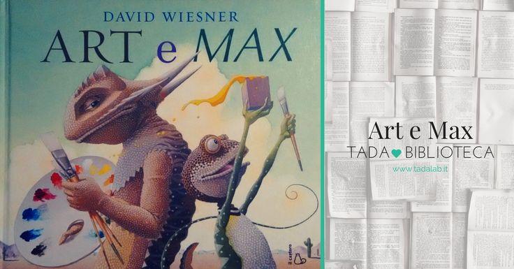 Art e Max, David Wiesner   TadaBibiblioteca Art e Max di David Wienser è uno dei nostri libri preferiti: divertente, con belle illustrazioni che parlano ai bambini di arte, artisti e processo creativo