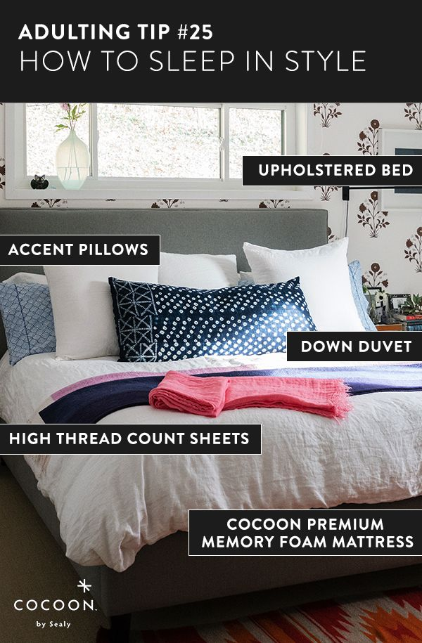 Adulting Tip #25: How to sleep in style. Post-college life can be tough to figure out at first. Take one thing off your to-do list by ordering a mattress from Cocoon. Complete your comfort-kit with other must-haves like a down duvet, high thread-count sheets and an upholstered headboard. Get the mattress delivered to your door by going to cocoonbysealy.com today!