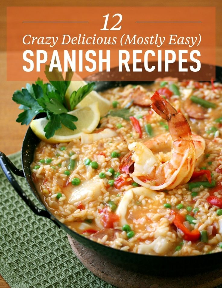 Crazy Delicious (Mostly Easy) Spanish Recipes - Spanish Food Recipes