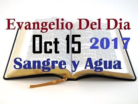 Evangelio del Dia- Domingo 15 Octubre 2017- P. Delso Paulino-  Sangre y Agua - YouTube
