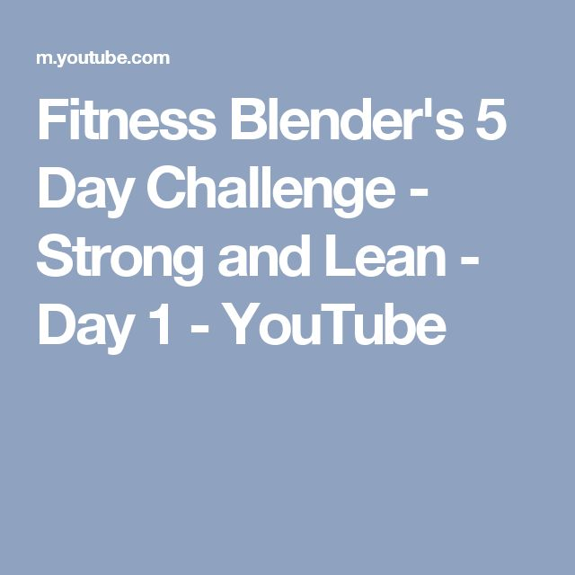Fitness Blender's 5 Day Challenge - Strong and Lean - Day 1 - YouTube