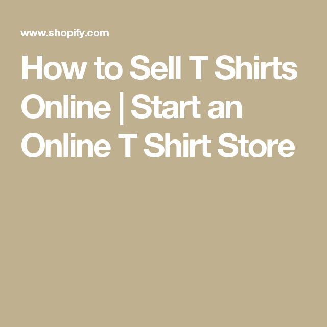 How to Sell T Shirts Online   https://www.shopify.com/sell/tshirts?ref=jwel1000