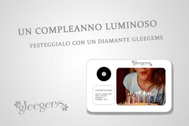 Gleegems: ideale anche per un compleanno! Scegli il tuo diamante e personalizza la tua Gleegems su www.gleegems.it