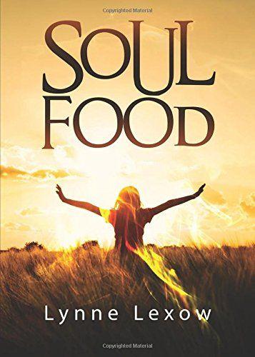 Soulfood by Lynne Lexow https://www.amazon.com/dp/1683192966/ref=cm_sw_r_pi_dp_x_6zYnybJN6WGJX