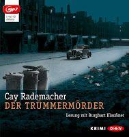 Zeit für neue Genres: Rezension: Der Trümmermörder - Cay Rademacher