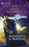Beneath The Badge by Rita Herron - FictionDB
