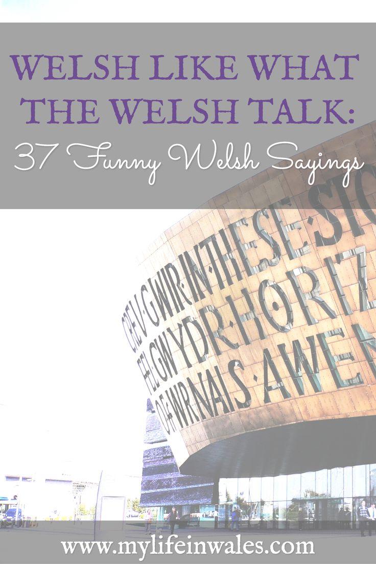 welsh sayings, welsh words, welsh phrases, welsh wenglish, english welsh, welsh english, funny welsh words