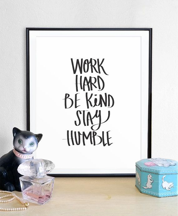 Be kind quote work hard quote inspiration quote by HommeSurLaLune